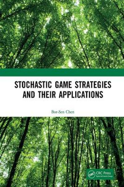 Stochastic Game Strategies and their Applications - Bor-Sen Chen