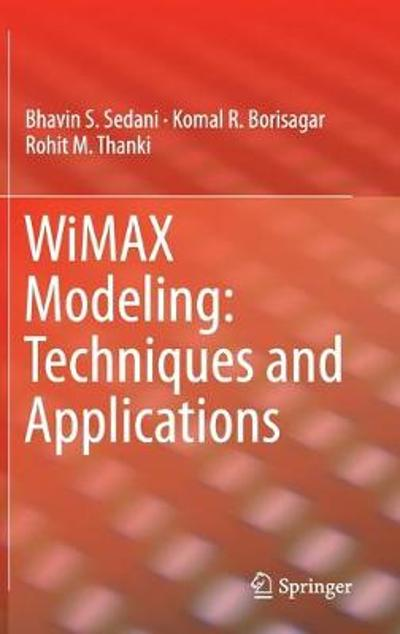 WiMAX Modeling: Techniques and Applications - Bhavin S. Sedani