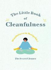 The Little Book of Cleanfulness - The Secret Cleaner