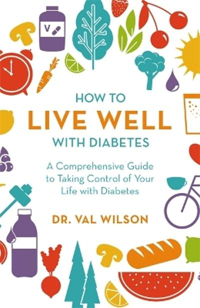 How to Live Well with Diabetes - Dr Val Wilson
