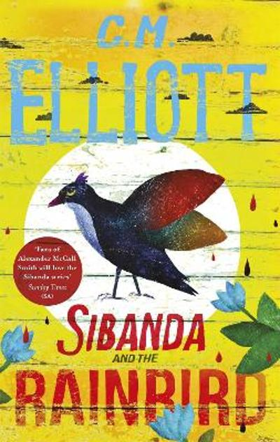 Sibanda and the Rainbird - C M Elliott