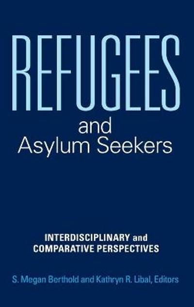 Refugees and Asylum Seekers - S. Megan Berthold