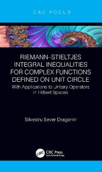 Riemann-Stieltjes Integral Inequalities for Complex Functions Defined on Unit Circle - Silvestru Sever Dragomir