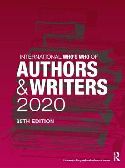International Who's Who of Authors and Writers 2020 - Europa Publications