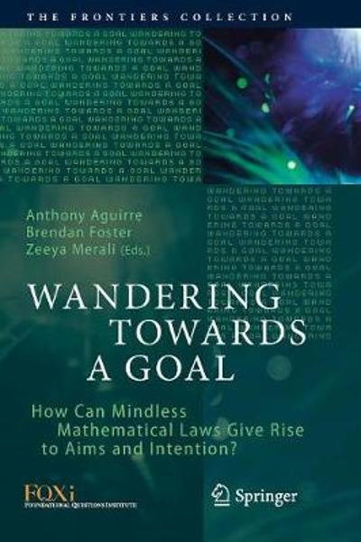 Wandering Towards a Goal - Anthony Aguirre