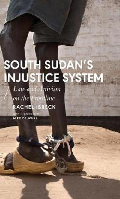 South Sudan's Injustice System - Rachel Ibreck