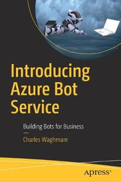 Introducing Azure Bot Service - Charles Waghmare