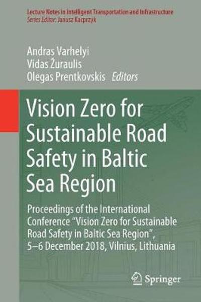 Vision Zero for Sustainable Road Safety in Baltic Sea Region - Andras Varhelyi