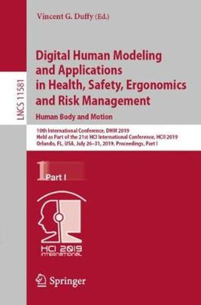 Digital Human Modeling and Applications in Health, Safety, Ergonomics and Risk Management. Human Body and Motion - Vincent G. Duffy