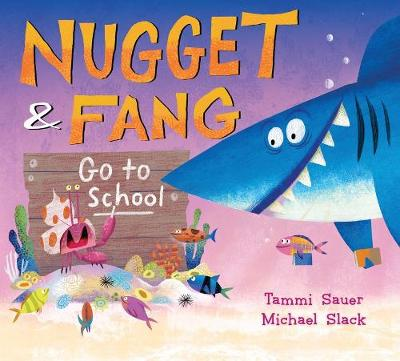 Nugget and Fang Go to School - Tammi Sauer
