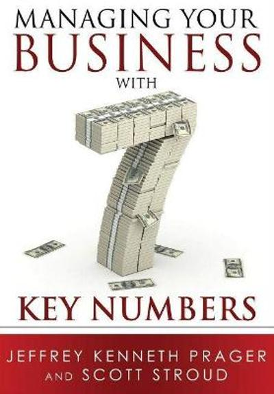 Managing Your Business with 7 Key Numbers - Jeffrey Kenneth Prager
