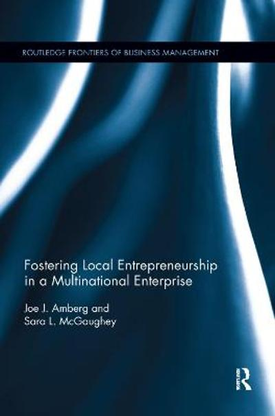 Fostering Local Entrepreneurship in a Multinational Enterprise - Joe J. Amberg