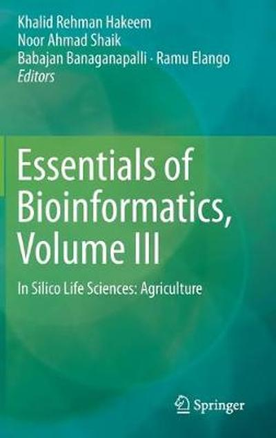 Essentials of Bioinformatics, Volume III - Khalid Rehman Hakeem