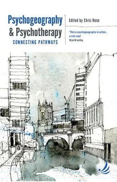 Psychogeography and Psychotherapy - Chris Rose