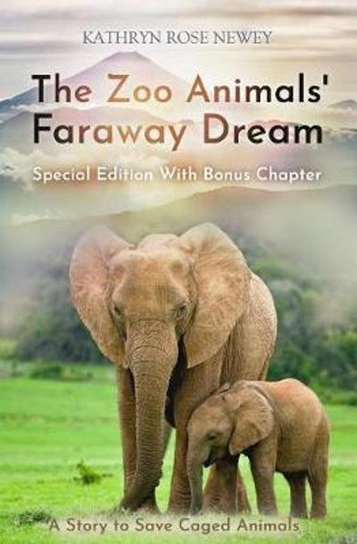 The The Zoo Animals' Faraway Dream (Special Edition) - Kathryn Rose Newey