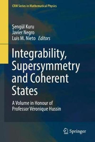 Integrability, Supersymmetry and Coherent States - Sengul Kuru