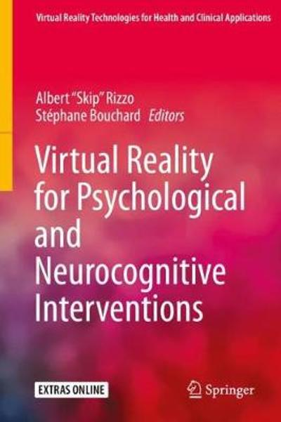 "Virtual Reality for Psychological and Neurocognitive Interventions - Albert ""Skip"" Rizzo"