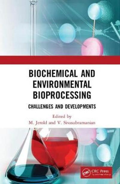 Biochemical and Environmental Bioprocessing - M Jerold