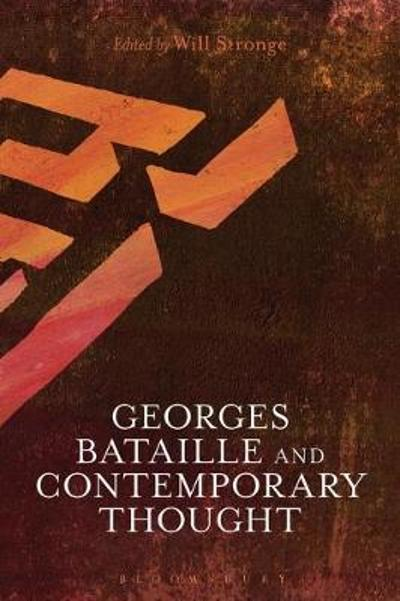 Georges Bataille and Contemporary Thought - Will Stronge