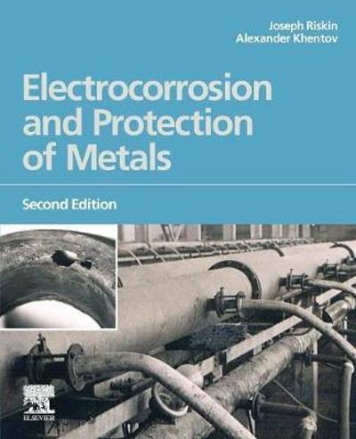 Electrocorrosion and Protection of Metals - Joseph Riskin