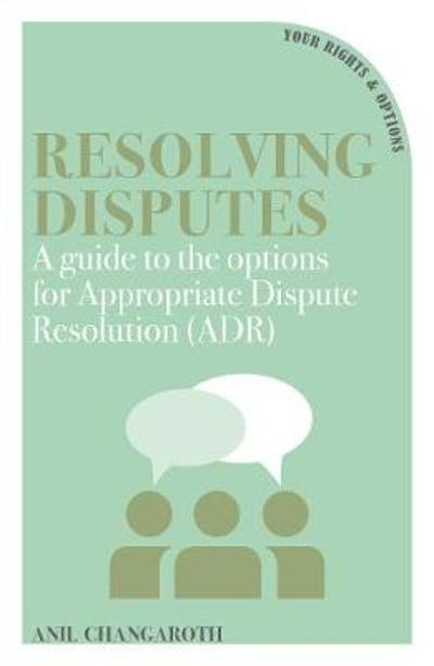 Resolving Disputes - Anil Changaroth