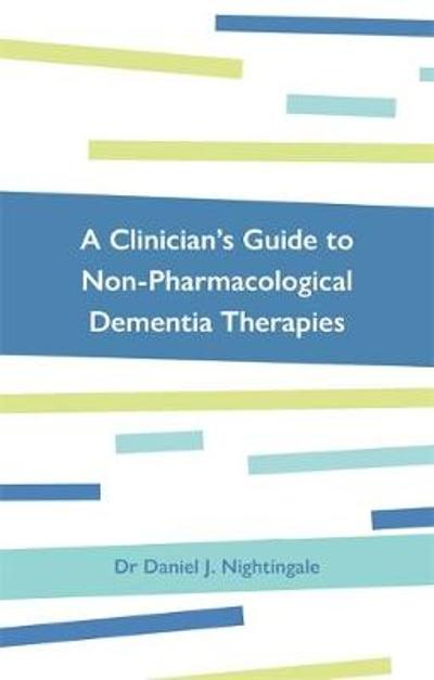 A Clinician's Guide to Non-Pharmacological Dementia Therapies - Dr Daniel Nightingale