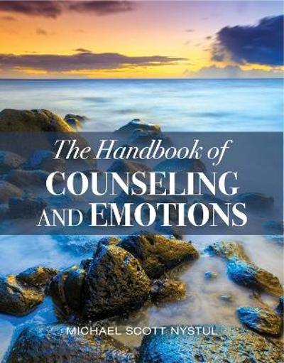The Handbook of Counseling and Emotions - Michael Nystul