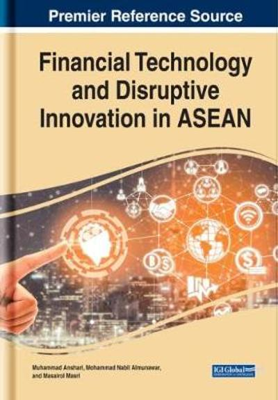 Financial Technology and Disruptive Innovation in ASEAN - Muhammad Anshari