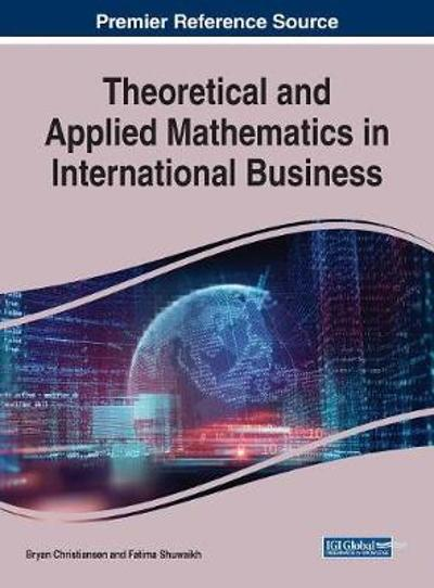 Theoretical and Applied Mathematics in International Business - Bryan Christiansen