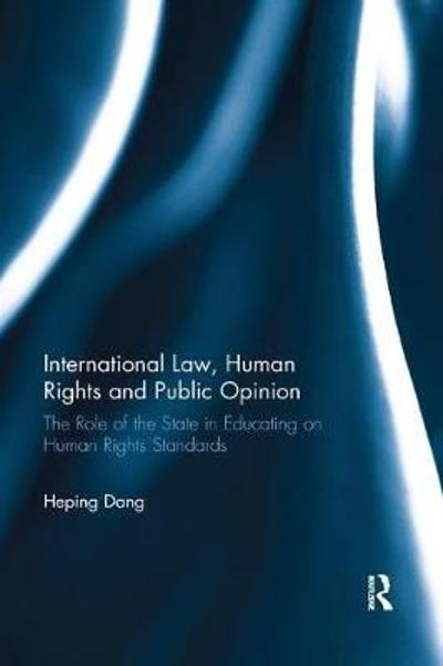 International Law, Human Rights and Public Opinion - Heping Dang