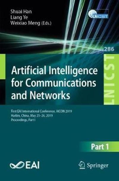 Artificial Intelligence for Communications and Networks - Shuai Han