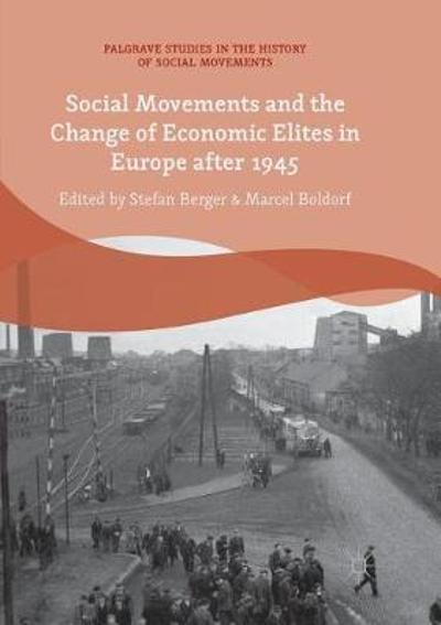 Social Movements and the Change of Economic Elites in Europe after 1945 - Stefan Berger