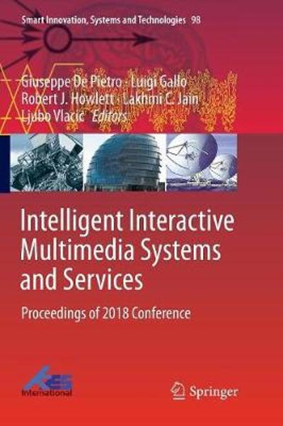 Intelligent Interactive Multimedia Systems and Services - Giuseppe De Pietro