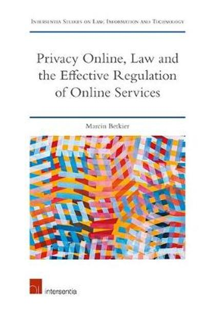 Privacy Online, Law and the Effective Regulation of Online Services - Marcin Betkier