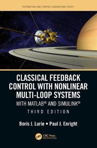 Classical Feedback Control with Nonlinear Multi-Loop Systems - Boris J. Lurie