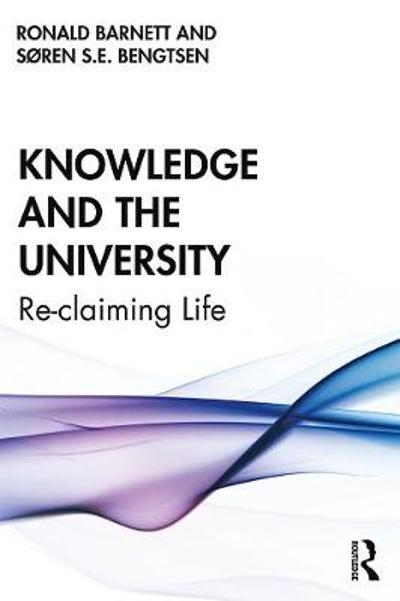 Knowledge and the University - Ronald Barnett