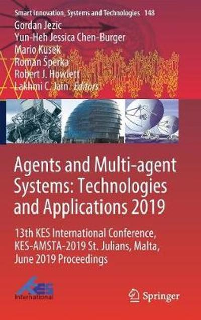 Agents and Multi-agent Systems: Technologies and Applications 2019 - Gordan Jezic