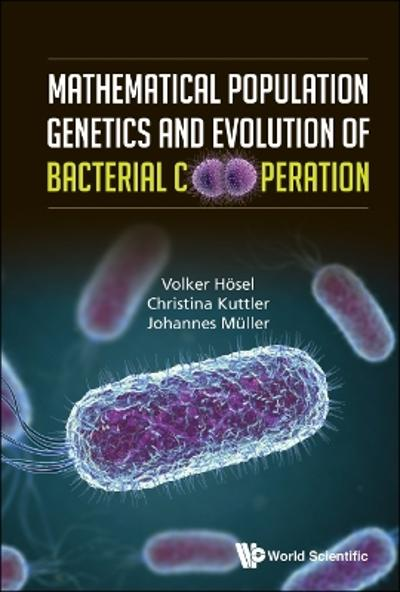 Mathematical Population Genetics And Evolution Of Bacterial Cooperation - Johannes Muller