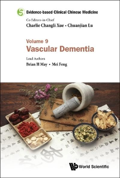 Evidence-based Clinical Chinese Medicine - Volume 9: Vascular Dementia - Brian H May