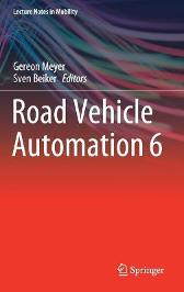 Road Vehicle Automation 6 - Gereon Meyer Sven Beiker
