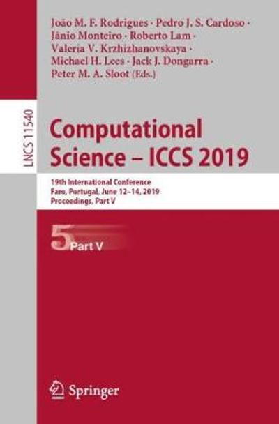 Computational Science - ICCS 2019 - Joao M. F. Rodrigues