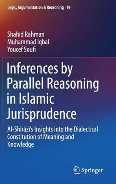 Inferences by Parallel Reasoning in Islamic Jurisprudence - Shahid Rahman