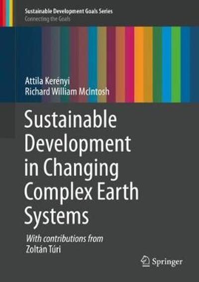 Sustainable Development in Changing Complex Earth Systems - Attila Kerenyi