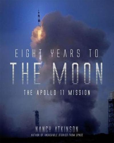 Eight Years to the Moon - Nancy Atkinson
