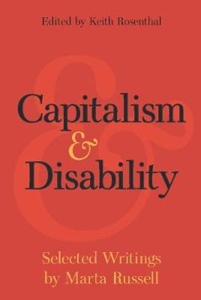 Capitalism and Disability - Marta Russell