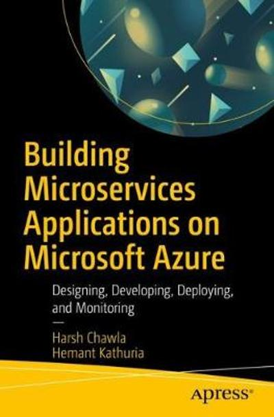 Building Microservices Applications on Microsoft Azure - Harsh Chawla