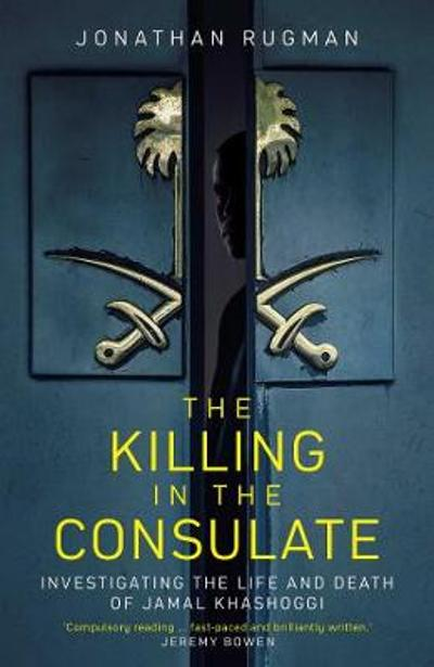 The Killing in the Consulate - Jonathan Rugman