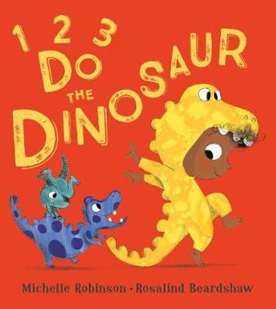1, 2, 3, Do the Dinosaur - Michelle Robinson