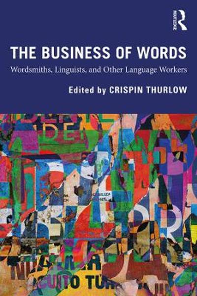 The Business of Words - Crispin Thurlow