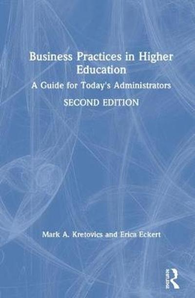 Business Practices in Higher Education - Mark A. Kretovics